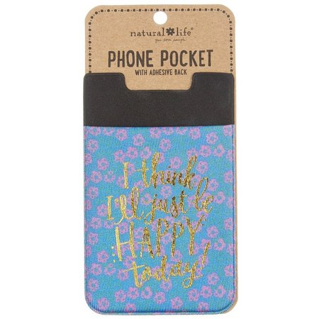 Natural Life Be Happy Today Phone Pocket