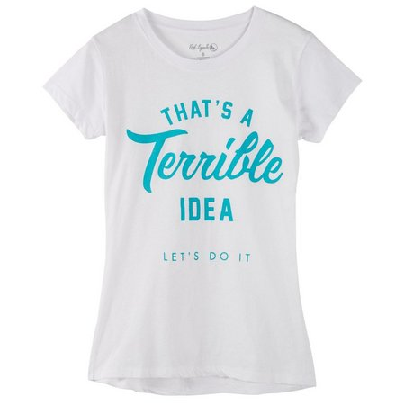 Reel Legends Juniors A Terrible Idea T-Shirt