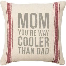 Primitives By Kathy Mom Cooler Than Dad Pillow