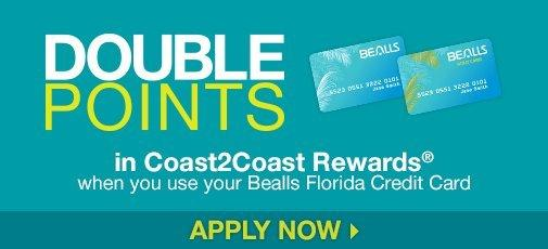 double points in coast 2 coast rewards when you use your bealls florida credit card