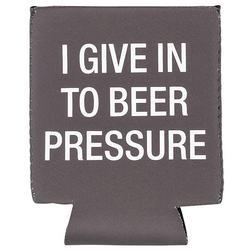 I Give Into Beer Pressure Koozie