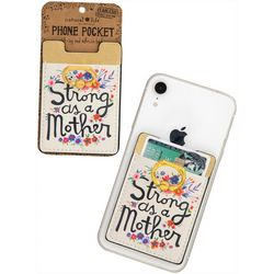 Strong As A Mother Phone Pocket