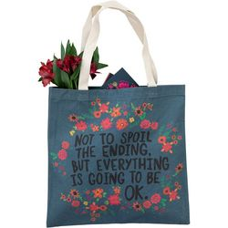 Natural Life Not To Spoil The Ending Tote Bag