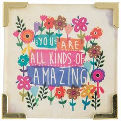 You Are All Kinds Of Amazing Magnet