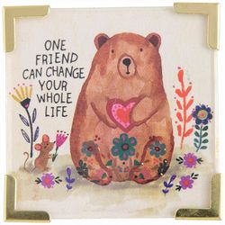 One Friend Can Change Your Whole Life Magnet