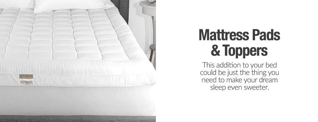 Mattress Pads & Toppers - This addition to your bed could be just the thing you need to make your dream sleep even sweeter.