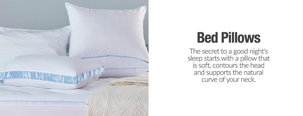 Bed Pillows - The secret to a good night's sleep starts with a pillow that is soft, countours the head and supports the natural curve of your neck.