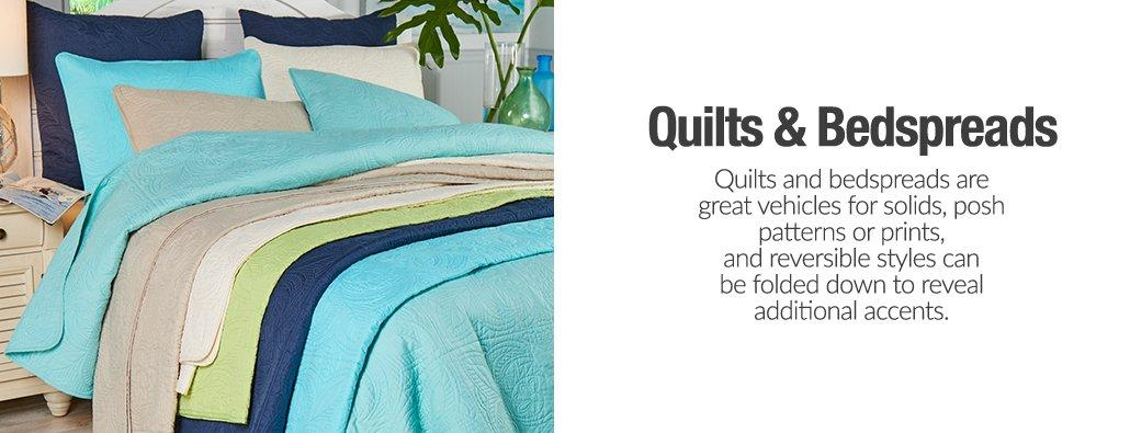 Quilts & Bedspreads - Quilts and bedspreads are great vehicles for solids, posh patterns or prints, and reversible styles can be folded down to reveal additional accents.