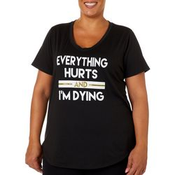 M Plus Everything Hurts And I'm Dying Short Sleeve T-Shirt