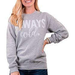 Fleece Always Cold Sweatshirt