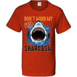 TSI Big Boys Don't Mind My Sharkasm T-Shirt