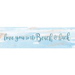 P. Graham Dunn Love You To The Beach Toothpick Wood Sign