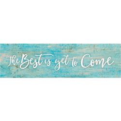 P. Graham Dunn The Best Is Yet To Come Toothpick Wood Sign