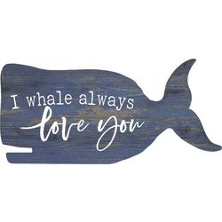 P. Graham Dunn I Whale Always Love You Pine Wood Sign