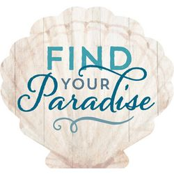 P. Graham Dunn Find Your Paradise Shell Pine Wood Sign