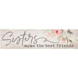 P. Graham Dunn Sisters Make The Best Friends Wood Sign