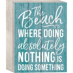 P. Graham Dunn Beach Doing Nothing Wood Box Sign