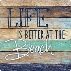 P. Graham Dunn Life Is Better Beach Coaster