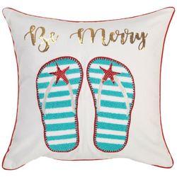 Brighten the Season Be Merry Flip Flop Decorative Pillow