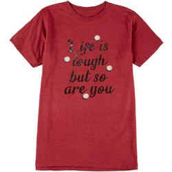 Womens Life Is Tough But So Are You T-Shirt