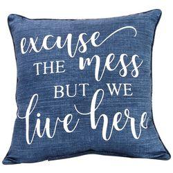 Jordan Manufacturing Excuse The Mess Decorative Pillow