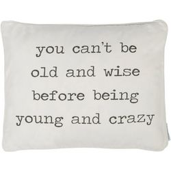 Levtex Home You Can't Be Old And Wise Decorative Pillow