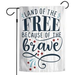 Wincraft Land Of The Free Because Of The Brave Garden Flag