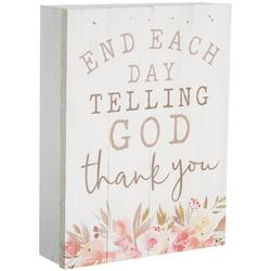 End Each Day Telling God Thank You Block Sign