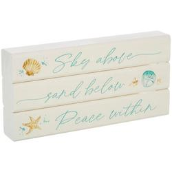 Sky Above Sand Below Peace Within Sign - 8x4