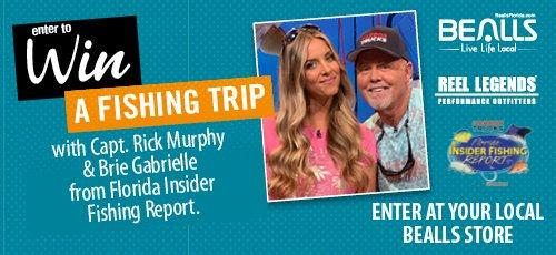 Enter to win a fishing trip with Capt. Rick Murphy & Brie Gabrielle from Florida Insider Fishing Report. Enter at your local Bealls Store.
