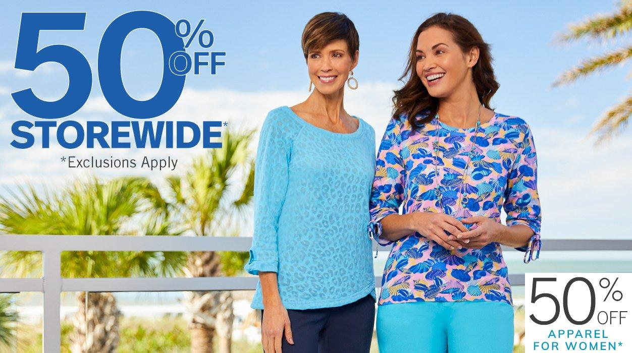 50% Off Storewide* Take 50% Off Original Ticketed Prices Throughout the Store! Featuring 50% Off Apparel for Women* | *Exclusions Apply