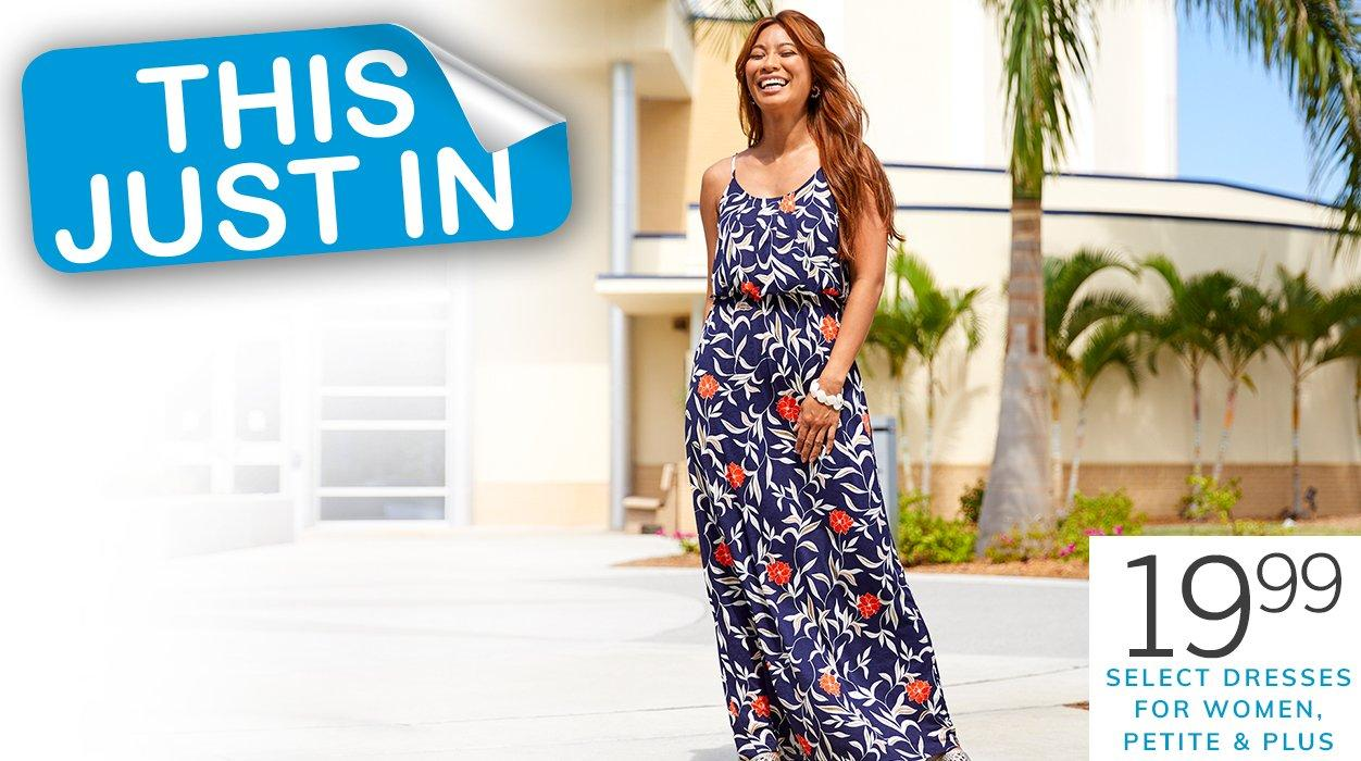 This Just In featuring 19.99 Select Dresses for Women, Petite & Plus