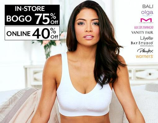 In-store BOGO 75% Off - Online 40% Off - Bali, Olga, Maidenform, Lily of France, Vanity Fair, Lilyette, Bay Studio Intimates, Playtex, Warners