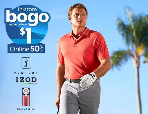 In-store - buy one get one $1 | Online - 50% Off PGA TOUR, IZOD Golf & Golf America