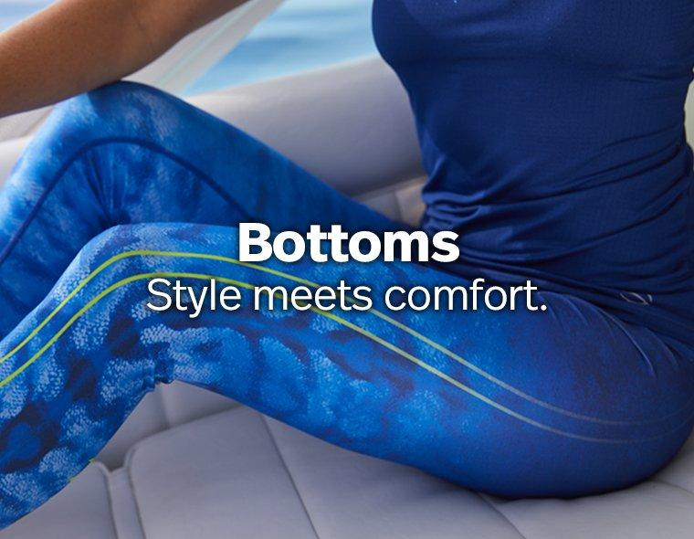 Bottoms - Style meets comfort.