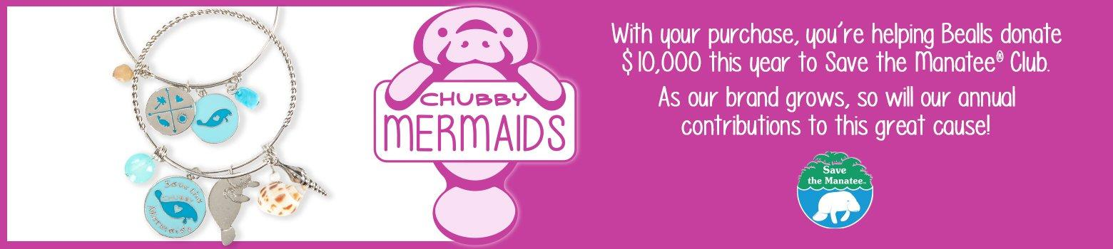Chubby Mermaids - With your purchase, you're helping Bealls donate $10,000 this year to Save the Manatee Club. As our brand grows, so will our annual contributions to this great cause!