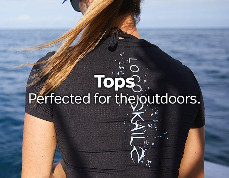 Tops - Perfected for the outdoors.
