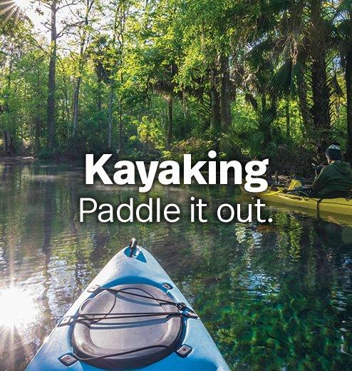 Kayaking - Paddle it out.