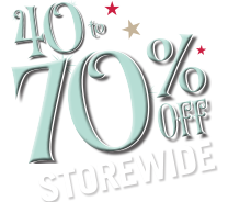 40 to 70% Off Storewide*